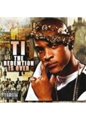 T.I. - Redemption Is Over, The (Parental Advisory) [PA] (Music CD)