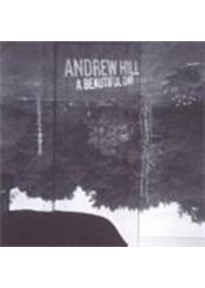 Andrew Hill - Beautiful Day, A