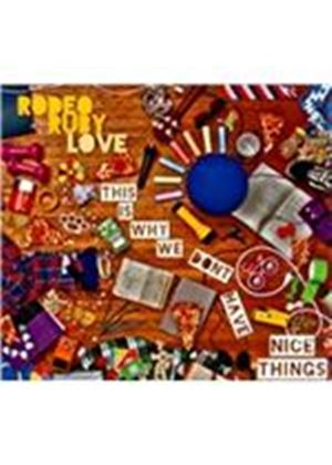 Rodeo Ruby Love - This Is Why We Don't Have Nice Things (Music CD)