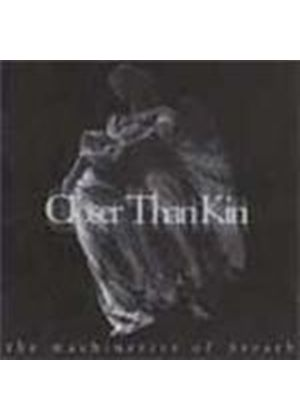 Closer Than Kin - Machineries Of Breath (Music CD)