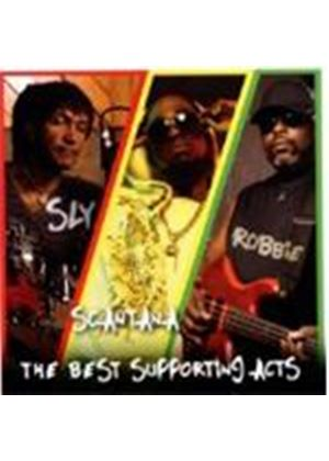 Sly & Robbie/Scantana - Best Supporting Acts, The (Music CD)