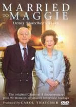 Married To Maggie - Denis Thatchers Story