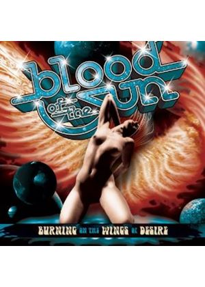 Blood Of The Sun - Burning On The Wings Of Desire (Music CD)