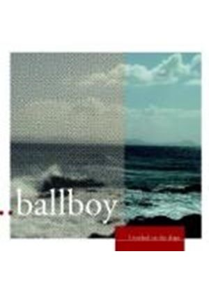 Ballboy - I Worked on the Ships (Music CD)