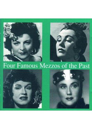 VARIOUS COMPOSERS - 4 Famous Mezzos Of The Past