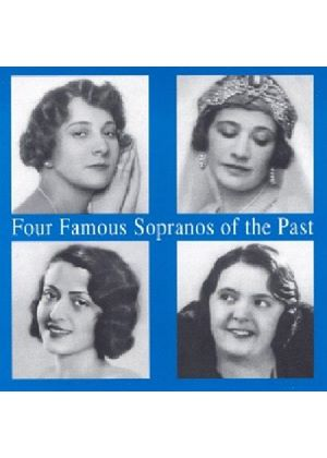 VARIOUS COMPOSERS - 4 Famous Sopranos Of The Past