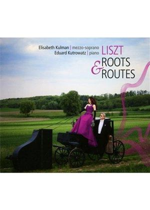 Liszt: Roots & Routes (Music CD)