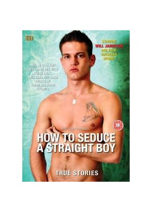How To Seduce a Straight Boy
