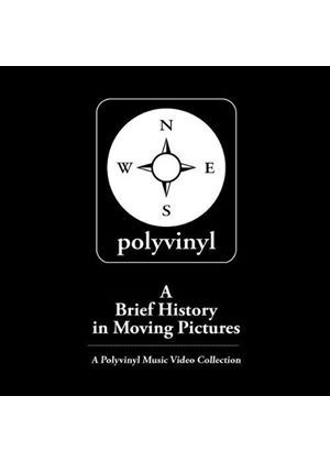 Brief History In Moving Pictures (A) - A Brief History In Moving Pictures (A Polyvinyl Music Video Collection/+DVD)