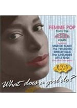 Various Artists - What Does A Girl Do (Femme Pop From The President Vaults)