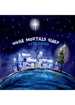 Kate Rusby - While Mortals Sleep (Music CD)