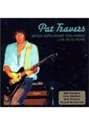 Pat Travers - Stick With What You Know - Live In Tour (Music CD)