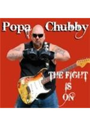 Popa Chubby - Fight Is On, The (Music CD)
