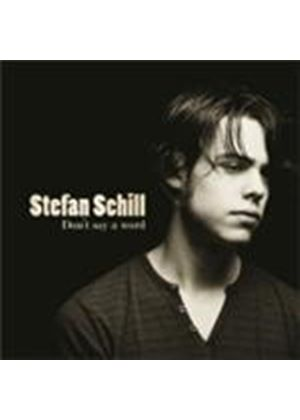 Stefan Schill - Don't Say A Word (Music CD)