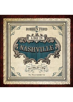 Robben Ford - A Day In Nashville (Music CD)