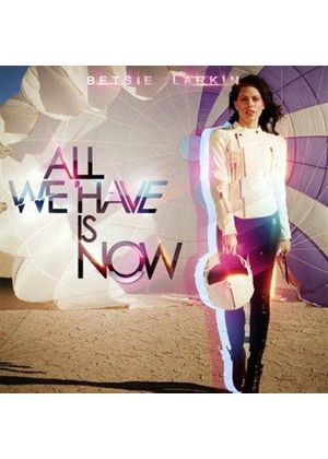 Betsie Larkin - All We Have Is Now (Music CD)