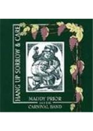 Maddy Prior & The Carnival Band - Hang Up Sorrow And Care