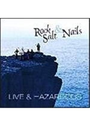 Rock Salt & Nails - Live And Hazardous