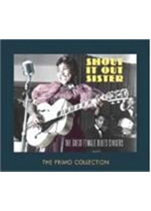 Various Artists - Shout It Out Sister - The Great Female Blues Singers