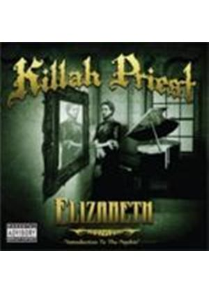 Killah Priest - Elizabeth (Introduction To The Psychic/Parental Advisory) [PA] (Music CD)