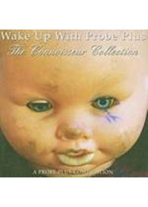Various Artists - Wake Up With Probe Plus: The Connoisseur Collection (Music CD)