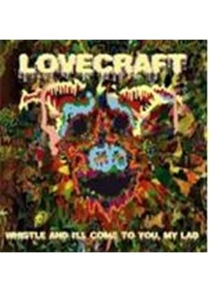 Lovecraft - Whistle And I'll Come To You My Lad (Music CD)