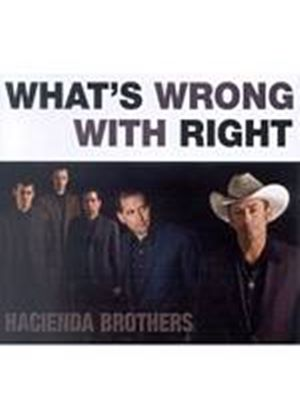 Hacienda Brothers - Whats Wrong With Right? (Music CD)