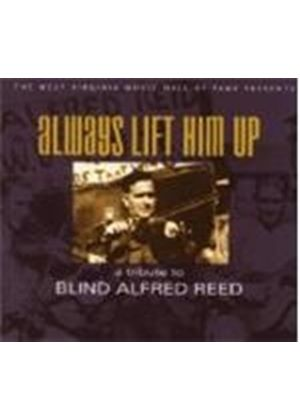 Various Artists - Always Lift Him Up: A Tribute To Blind Alfred Reed