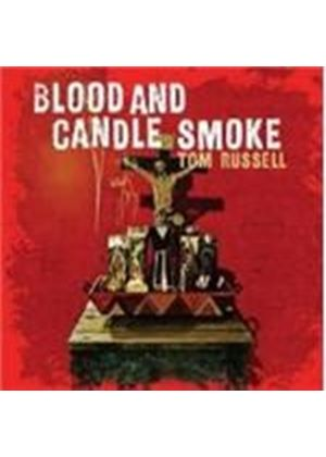 Tom Russell - Blood And Candle Smoke (Music CD)
