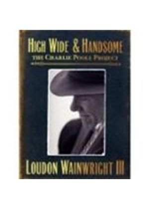 Loudon Wainwright III - High Wide And Handsome (The Charlie Poole Story) (Music CD)
