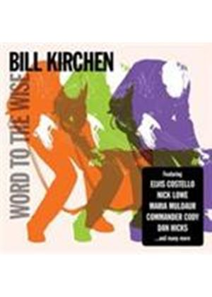 Bill Kirchen - Word To The Wise (Music CD)