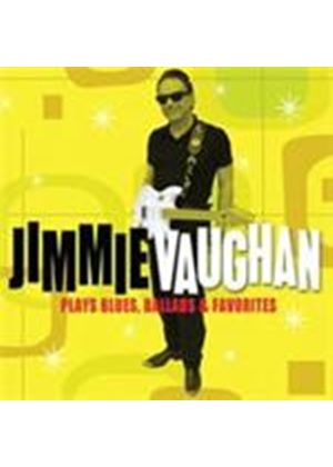 Jimmie Vaughan - Plays Blues Ballads And Favourites (Music CD)
