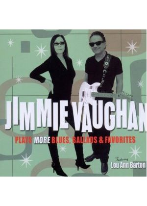Jimmie Vaughan - Jimmie Vaughan Plays More Blues, Ballads & Favorites (Music CD)