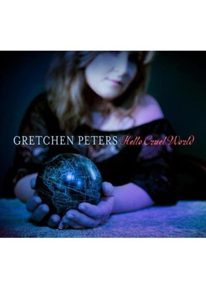 Gretchen Peters - Hello Cruel World (Music CD)