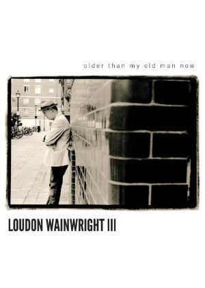 Loudon Wainwright III - Older than My Old Man Now (Music CD)
