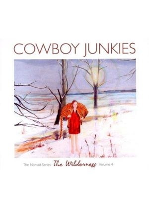 Cowboy Junkies - Wilderness (The Nomad Series, Vol. 4) (Music CD)
