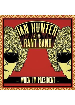 Ian Hunter - When I'm President (Music CD)
