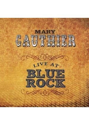 Mary Gauthier - Live at Blue Rock (Music CD)