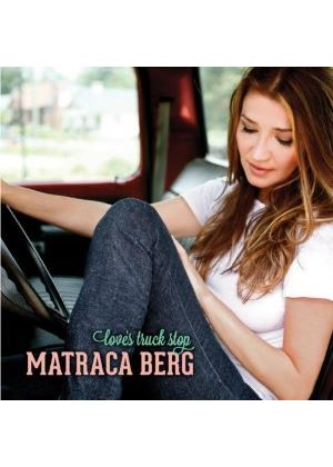 Matraca Berg - Love's Truck Stop (Music CD)