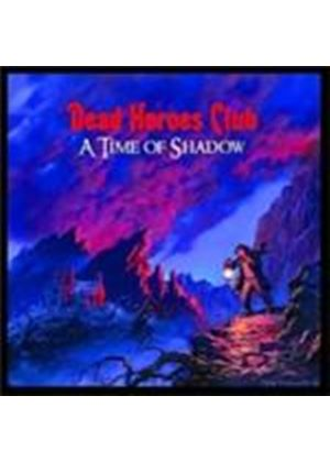 Dead Heroes Club - Time Of Shadow, A (Music CD)