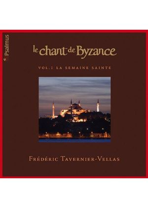 Chant de Byzance, Vol. 1: La Semaine Sainte (Music CD)