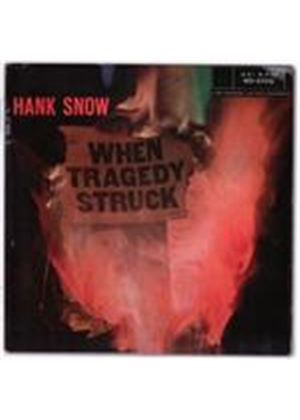 Hank Snow - When Tragedy Struck (Music CD)