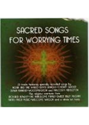 Various Artists - Sacred Songs For Worrying Times (Music CD)