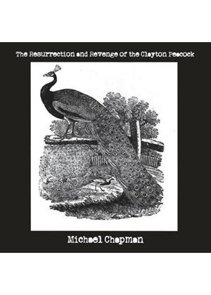 Michael Chapman - Resurrection and Revenge of the Clayton Peacock (Music CD)