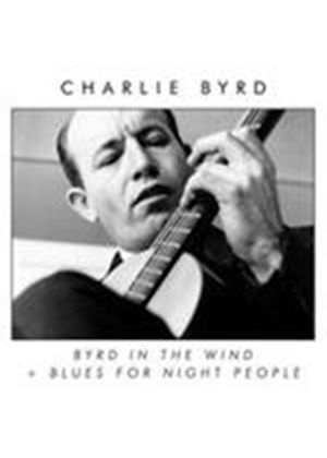 Charlie Byrd - Byrd In The Wind/Blues For Night People (Music CD)