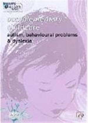 Complementary Childcare - Autism, Behavioural Problems And Dyslexia
