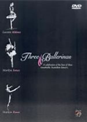 Three Ballerinas - A Celebration Of The Lives Of Three Remarkable Australian Dancers