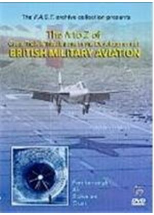 The A To Z Of British Military Aviation Vol. 1