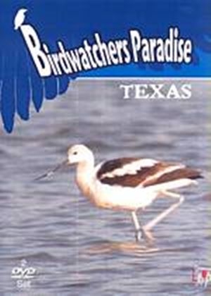 Birdwatchers Paradise - Texas (Two Discs)