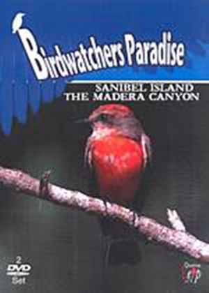Birdwatchers Paradise - Sanibel Island And The Madera Canyon (Two Discs)